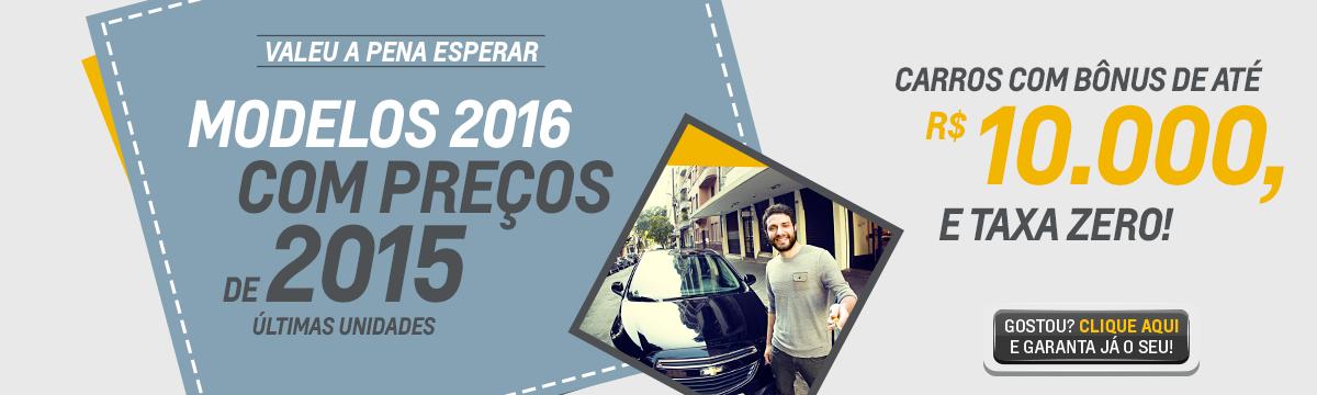 VALEU A PENA ESPERAR! MODELOS 2016 COM PRE�O 2015