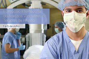 II Simpósio Internacional de Acessos Vasculares e Terapias de Infusão