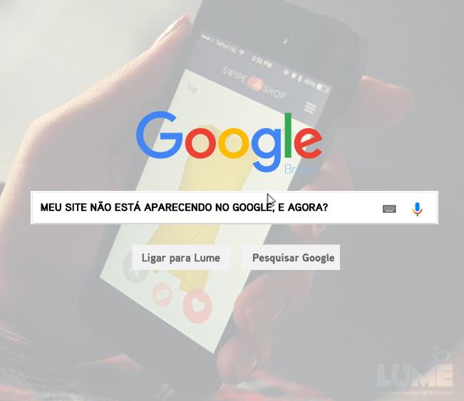 Meu site não está aparecendo no Google, e agora?