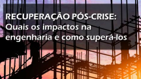 Como a Crise impactou os serviços de engenharia no Brasil e como retomar o crescimento? 1