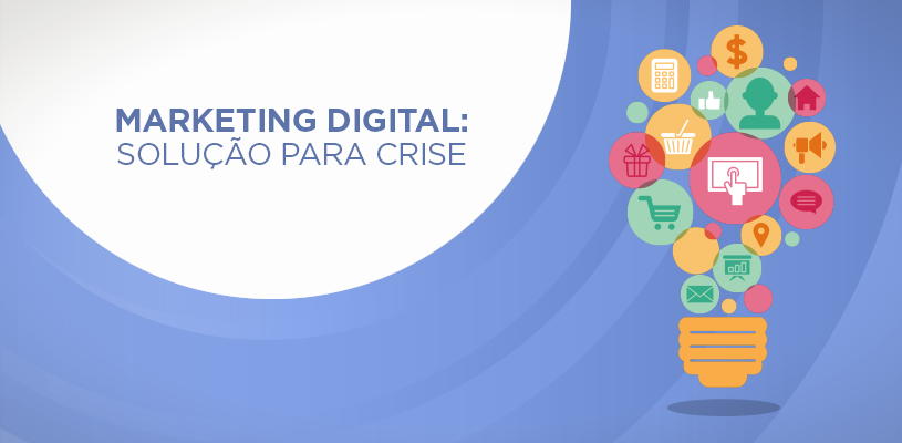 3 Motivos para superar a crise com o Marketing Digital