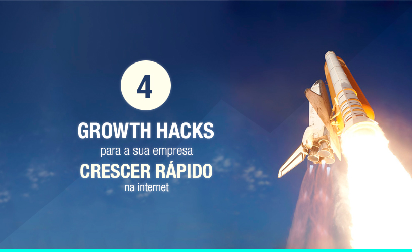 4 Growth Hacks comprovados para a sua empresa CRESCER RÁPIDO no Marketing Digital